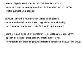 speech, played several metres from the listener in a room