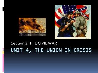 Unit 4, THE UNION IN CRISIS