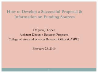 How to Develop a Successful Proposal & Information on Funding Sources