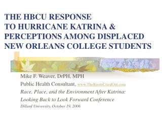 THE HBCU RESPONSE  TO HURRICANE KATRINA   PERCEPTIONS AMONG DISPLACED NEW ORLEANS COLLEGE STUDENTS