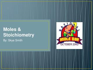 Moles & Stoichiometry
