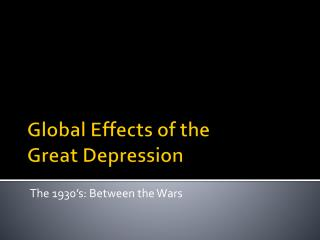 Global Effects of the  Great Depression