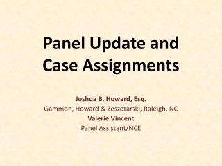 Panel Update and  Case Assignments