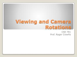 Viewing and Camera Rotations