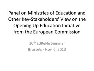 10 th EdReNe  Seminar Brussels - Nov. 6, 2013
