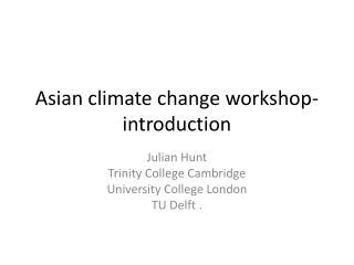 Asian climate change workshop-introduction