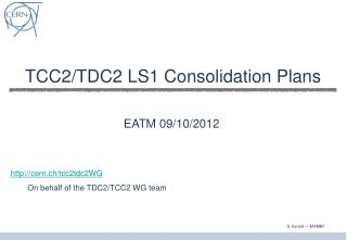 TCC2/TDC2 LS1 Consolidation Plans
