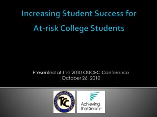 Increasing Student Success for  At-risk College Students