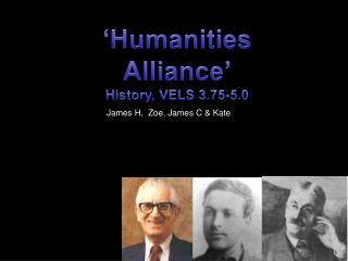 'Humanities Alliance' History, VELS 3.75-5.0