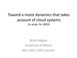Toward a moist dynamics that takes account of cloud  systems ( in prep. for JMSJ)