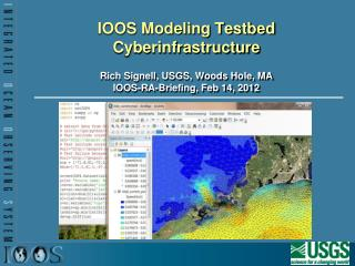 IOOS Modeling Testbed Cyberinfrastructure