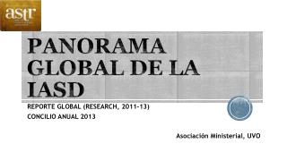 PANORAMA GLOBAL DE LA IASD