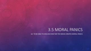 3.5 Moral Panics