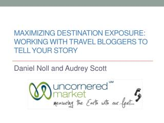 MAXIMIZING DESTINATION EXPOSURE: Working  with Travel Bloggers to Tell Your Story