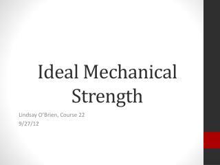 Ideal Mechanical Strength