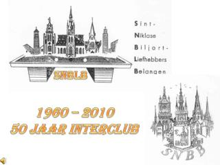 1960 – 2010 50 jaar INTERCLUB