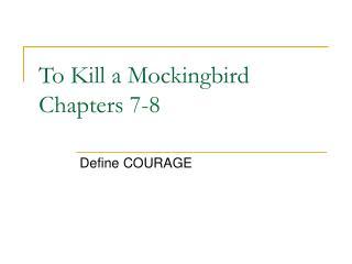 To Kill a Mockingbird Chapters 7-8