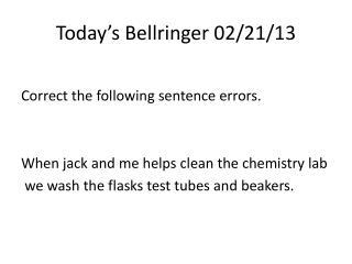 Today's  Bellringer  02/21/13