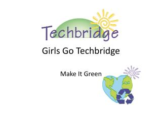 Girls Go  Techbridge