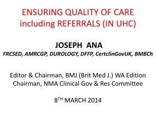 ENSURING QUALITY OF CARE including  REFERRALS (IN UHC)
