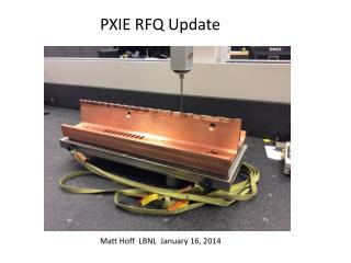 PXIE RFQ Update