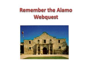 Remember the Alamo  Webquest