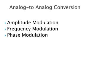 Analog-to Analog Conversion