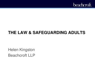 THE LAW  SAFEGUARDING ADULTS