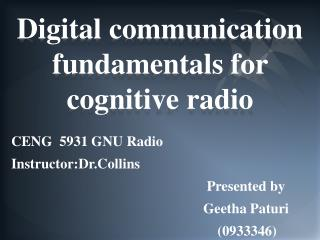Digital communication fundamentals for cognitive radio