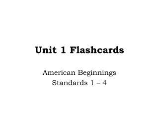 Unit 1 Flashcards
