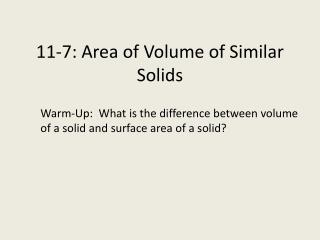 11-7: Area of Volume of Similar Solids
