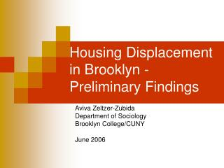 Housing Displacement  in Brooklyn -  Preliminary Findings