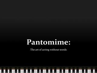 Pantomime: