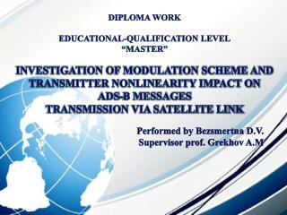 Performed by  Bezsmertna  D.V. Supervisor  prof .  Grekhov  A.M