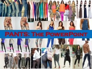 PANTS: The PowerPoint