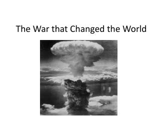 The War that Changed the World