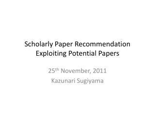 Scholarly Paper Recommendation Exploiting Potential Papers