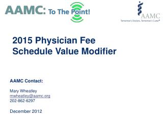 AAMC  Contact: Mary Wheatley mwheatley@aamc 202-862-6297 December 2012