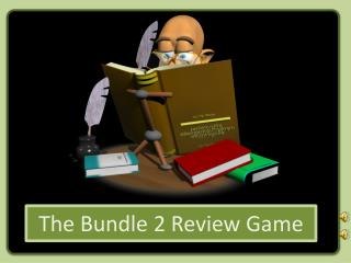 The Bundle 2 Review Game
