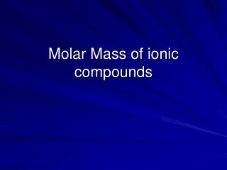 Molar Mass of ionic compounds