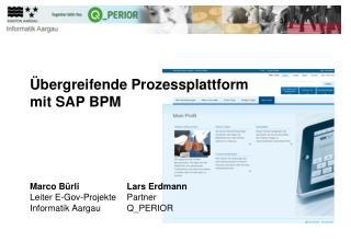 Übergreifende Prozessplattform mit SAP BPM