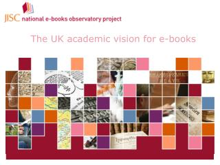 The National E-Books Observatory Project  the UK academic vision for e-books