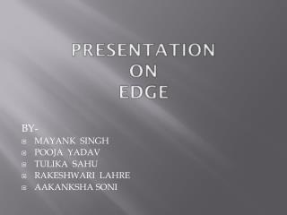 PRESENTATION  ON  EDGE