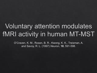 Voluntary attention modulates fMRI activity in human MT-MST