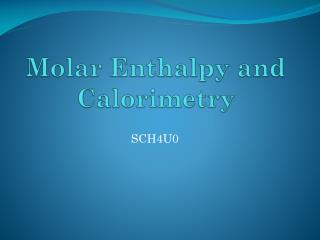 Molar Enthalpy and Calorimetry