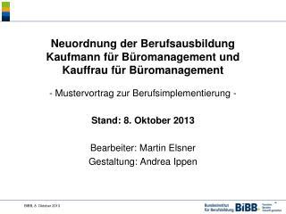 Neuordnung der Berufsausbildung Kaufmann  für Büromanagement und   Kauffrau für Büromanagement