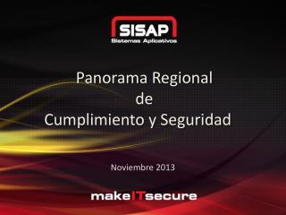 Panorama Regional  de  Cumplimiento y Seguridad