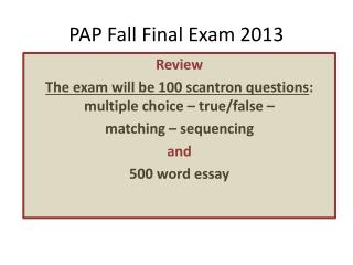 PAP Fall Final Exam 2013