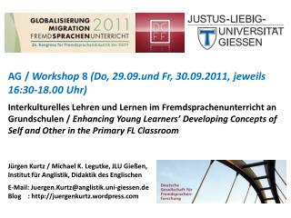 AG /  Workshop  8 (Do, 29.09.und  Fr , 30.09.2011,  jeweils  16:30-18.00  Uhr )