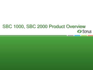SBC 1000, SBC 2000 Product Overview